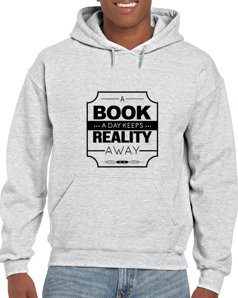 A Book,a Day Keeps Reality Away Hoodie