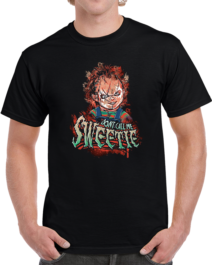 Dont Call Me Sweetie Chucky T Shirt