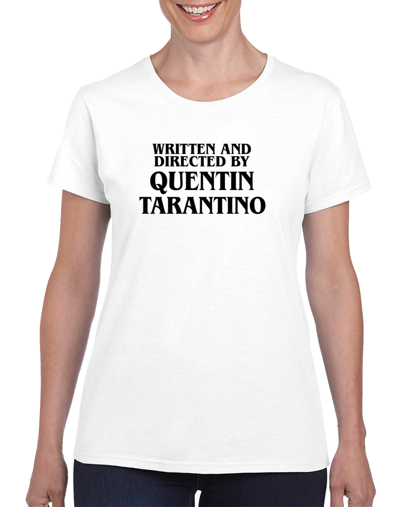 Written And Directed By Quentin Tarantino T Shirt