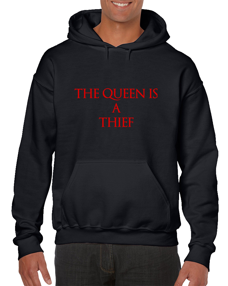 The Queen Is A Thief Hoodie