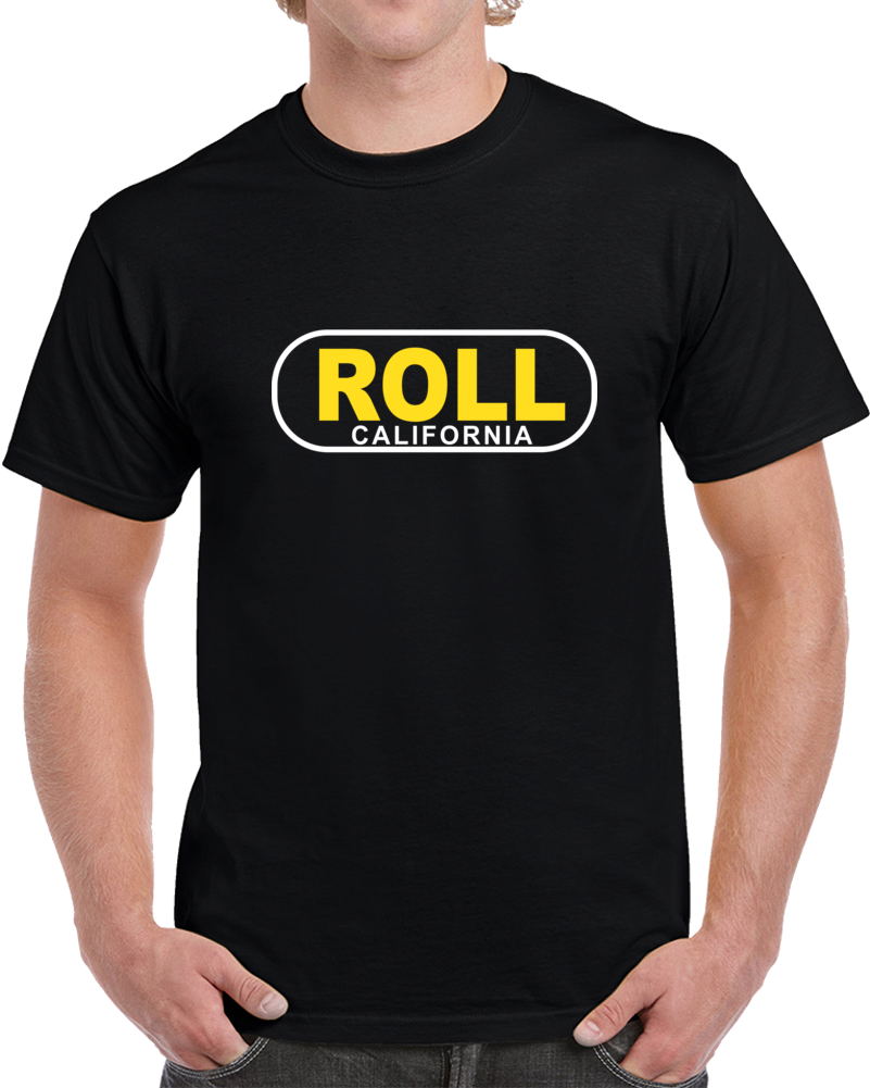 Roll California T Shirt