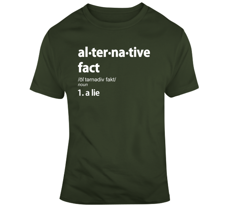 Alternative Fact T Shirt