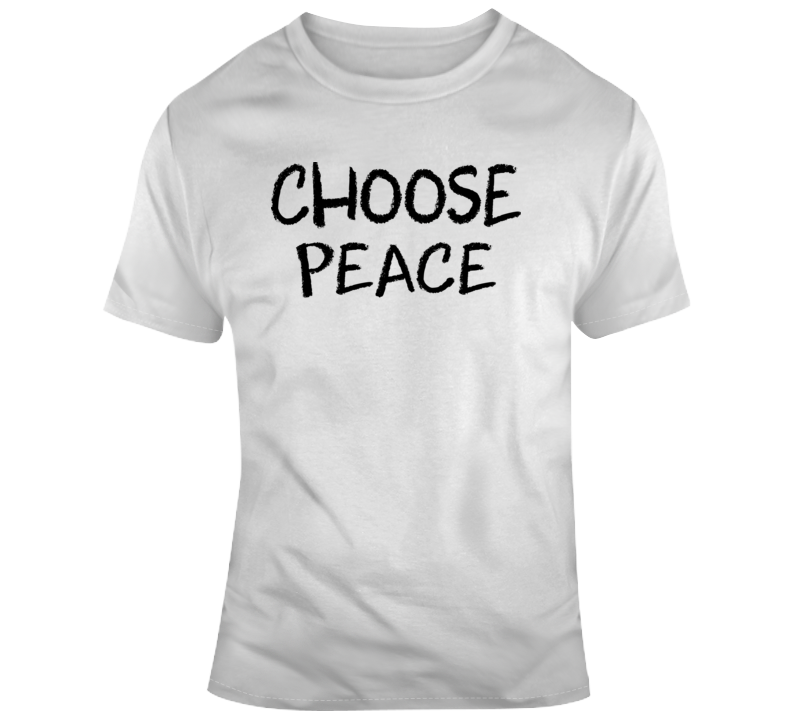 Choose Peace T Shirt