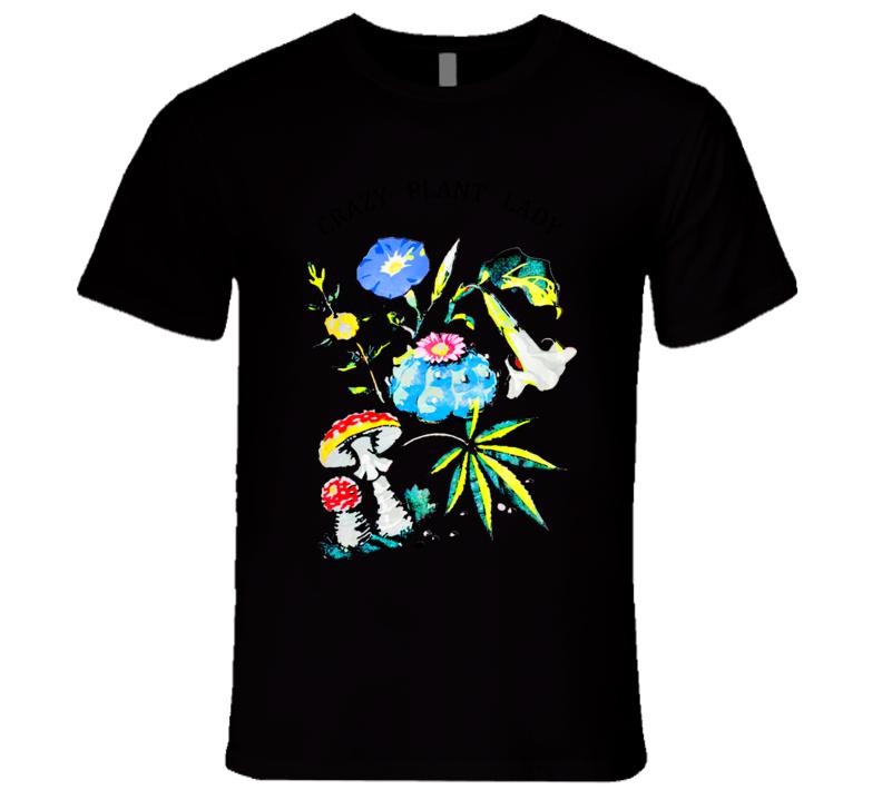 Crazy Plant Lady T Shirt