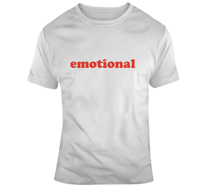 Emotional T Shirt