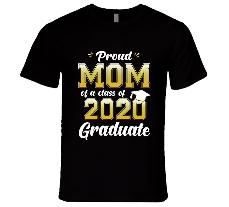 Proud Mom Of A Class Of 2020 Graduate Shirt Senior 20 Gift T Shirt