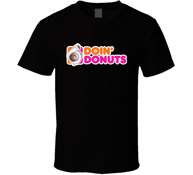 Doin' Donuts Funny Drift Racing Car Enthusiast T Shirt