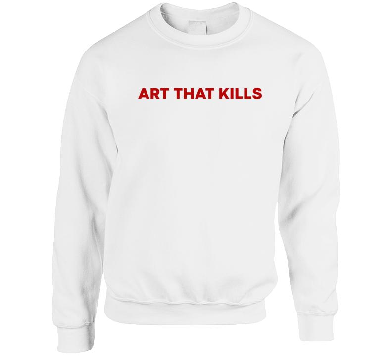 Art That Kills Crewneck Sweatshirt