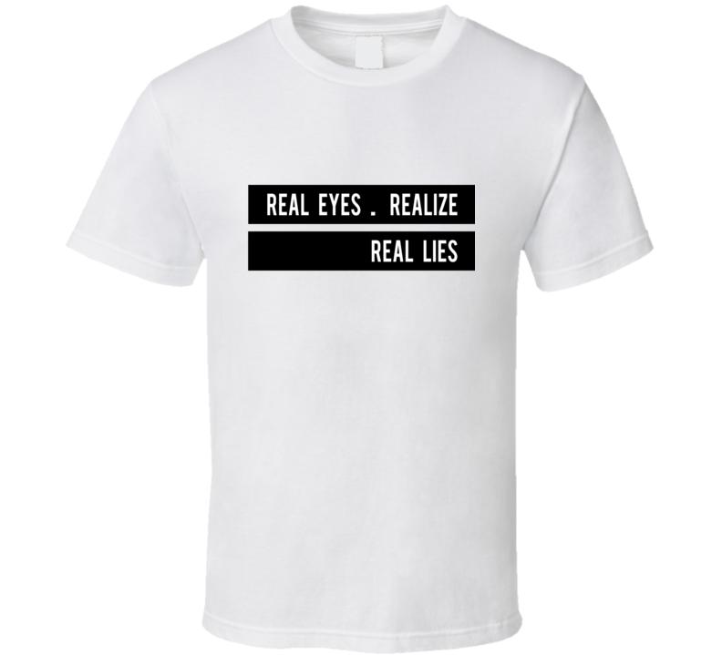 Real Eyes T Shirt