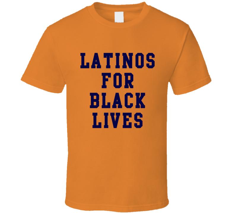 Latinos For Black Lives Orange T Shirt