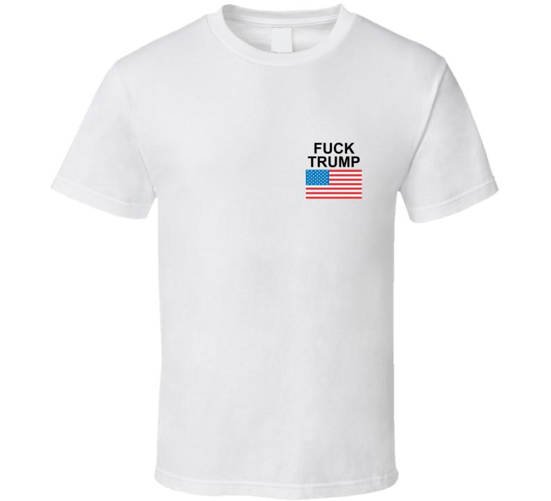 Fuck Trump Flag T Shirt