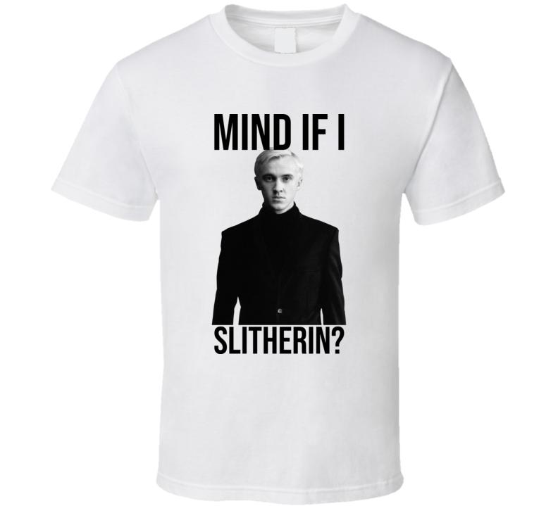 Tom Felton Mind If I Slytherin T Shirt