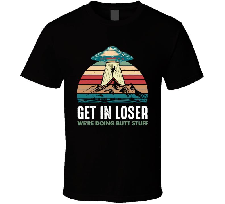 Vintage Get In Loser Alien Black T Shirt