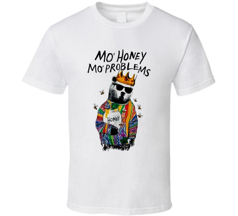 Mo Honey Mo Problems T Shirt