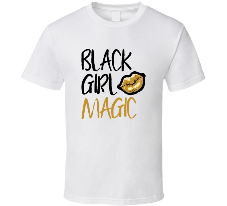 Black Girl Magic White T Shirt