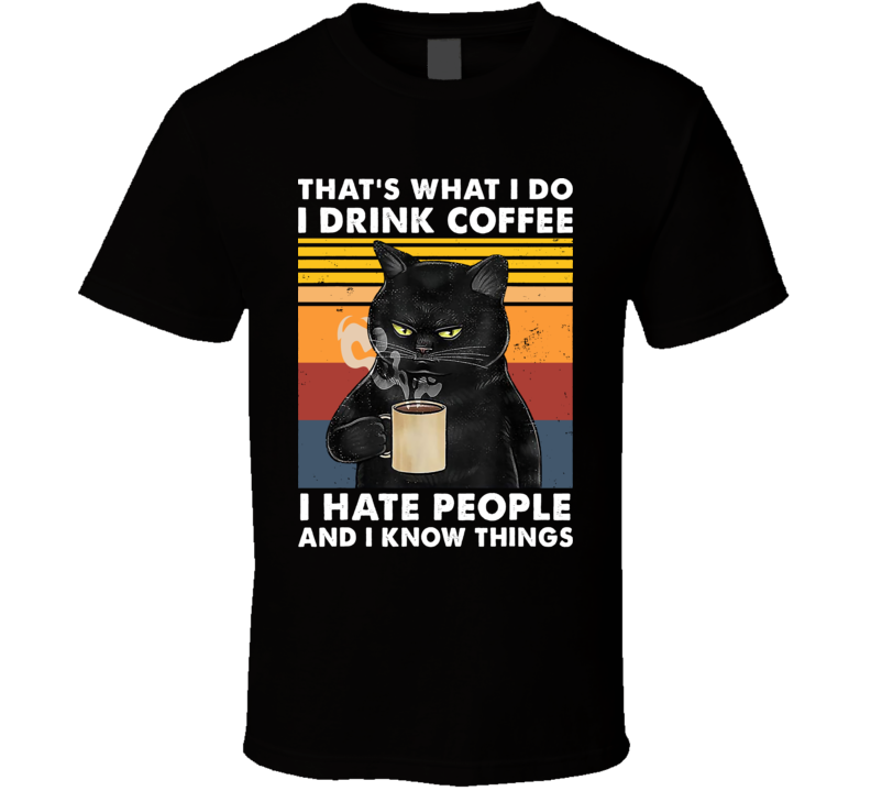 Coffee I Hate People Black Cat T Shirt