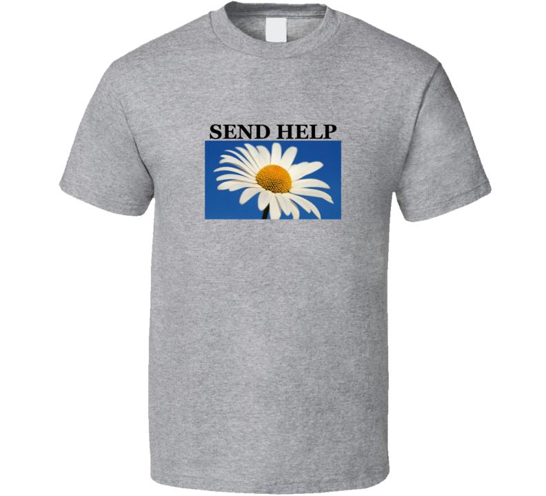 Send Help Daisy Flower Sport Grey T Shirt