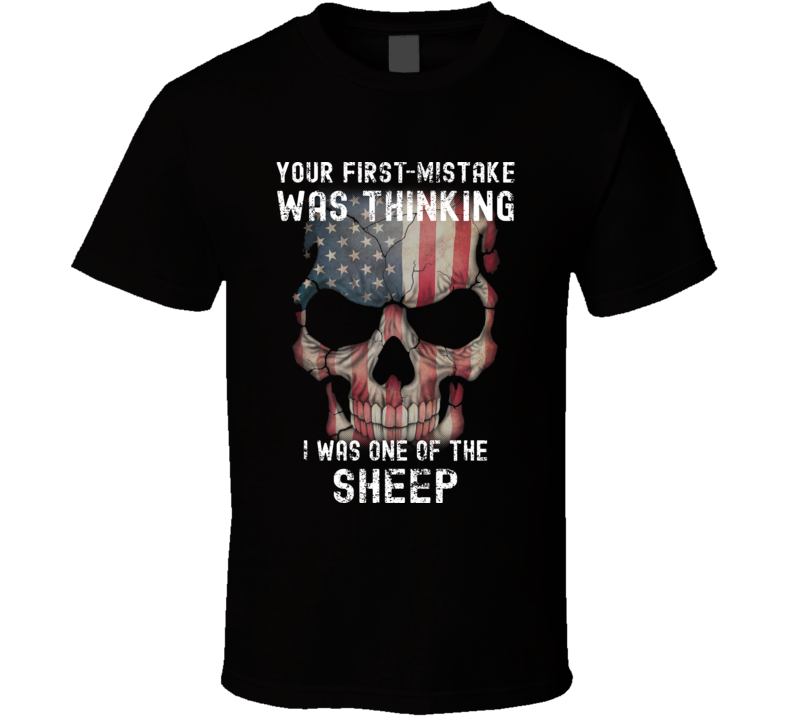 First Mistake Was Thinking Sheep T Shirt