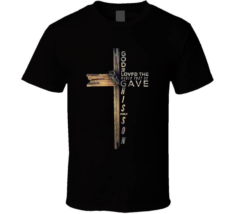 John 3 16 Christian Cross Bible T Shirt