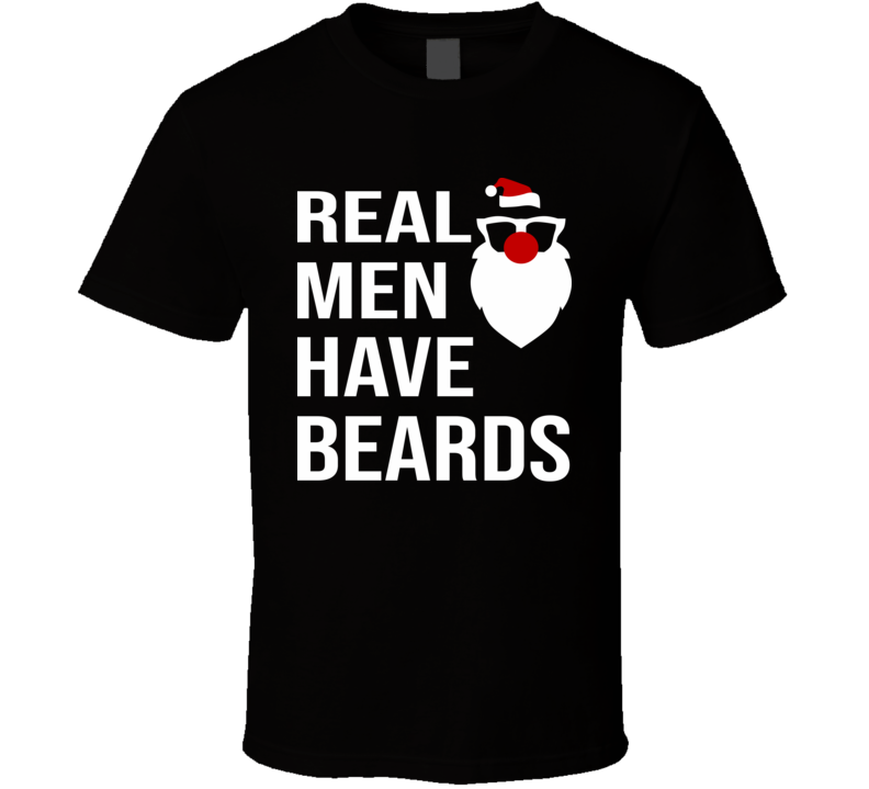 Real Men Have Beards Quote T Shirt