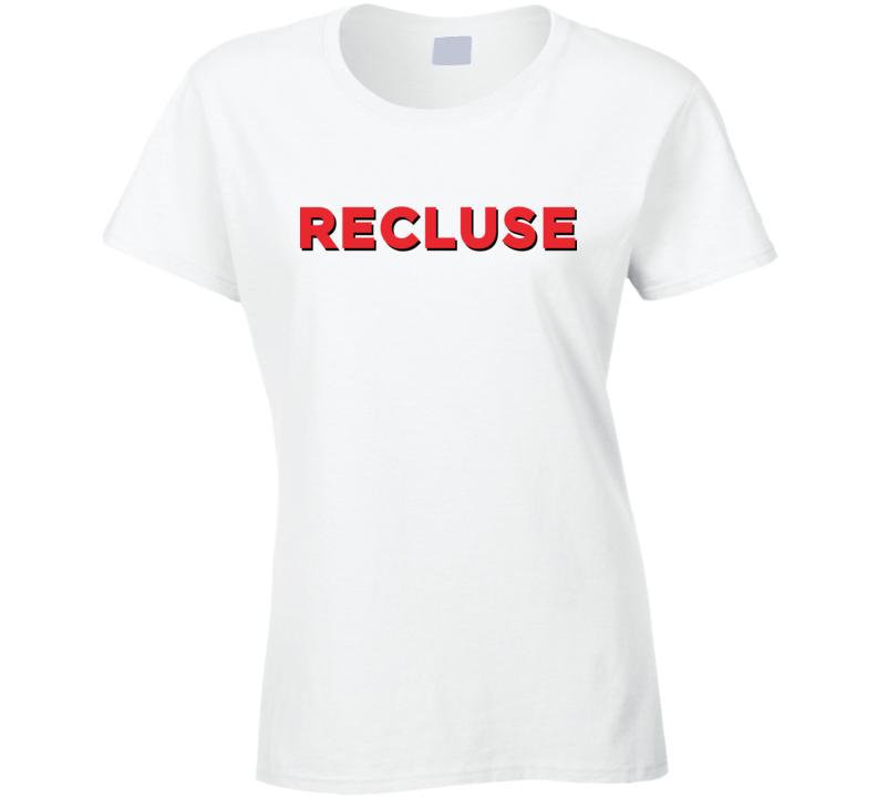 Recluse Ladies T Shirt