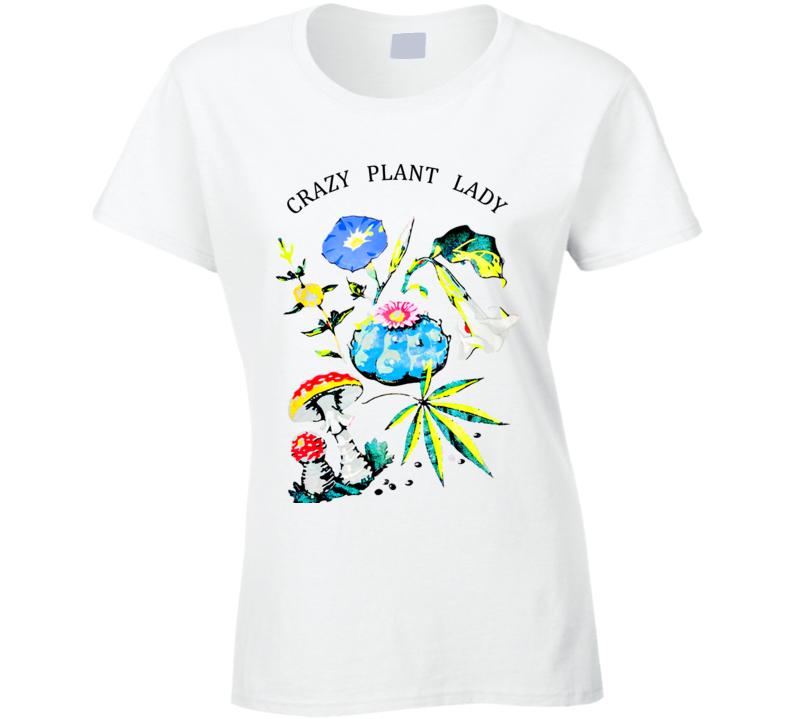 Crazy Plant Lady Ladies T Shirt
