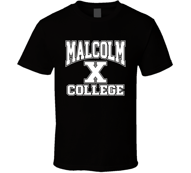 Malcolm X College T Shirt