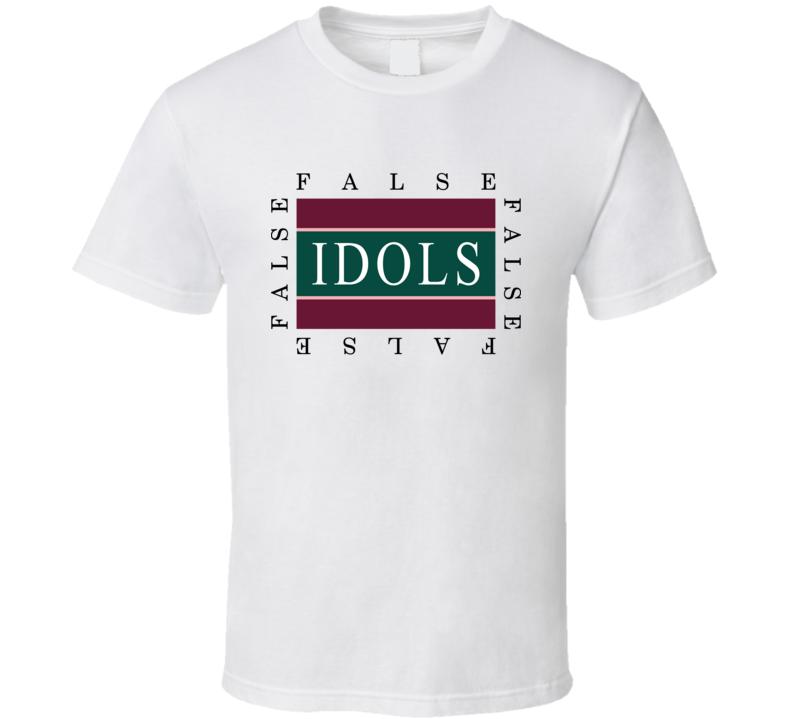 False Idols T Shirt