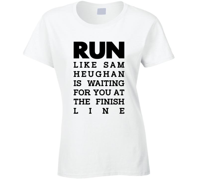 Run Sam Heughan Ladies T Shirt