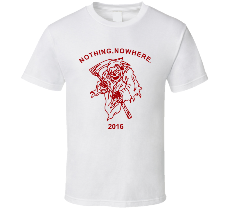 Nothing Nowhere T Shirt