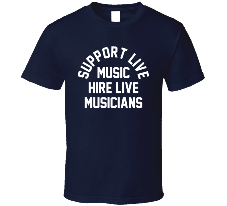 Support Live Music Hire Live T Shirt