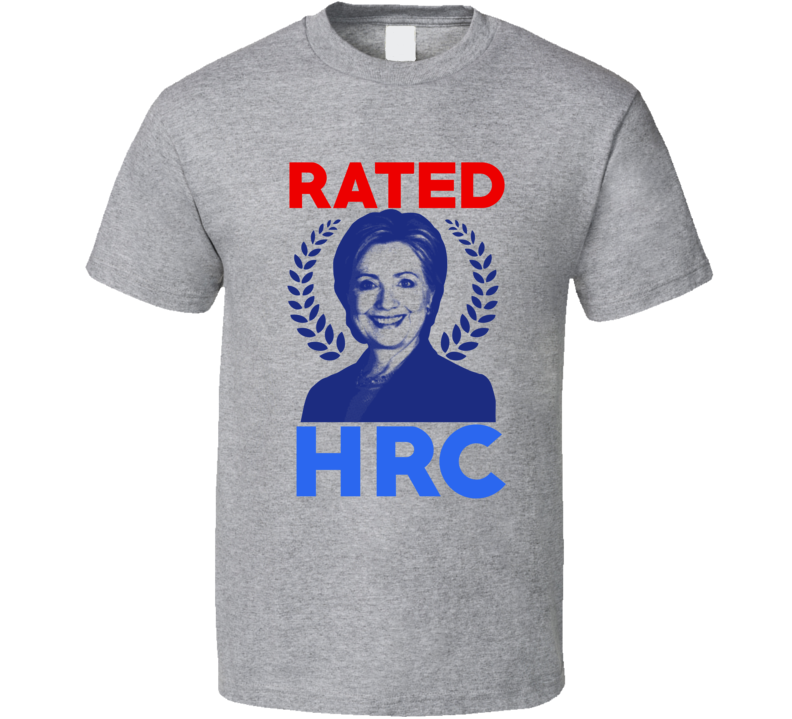 Rated HRC Hillary Clinton 2016 Campaign T Shirt