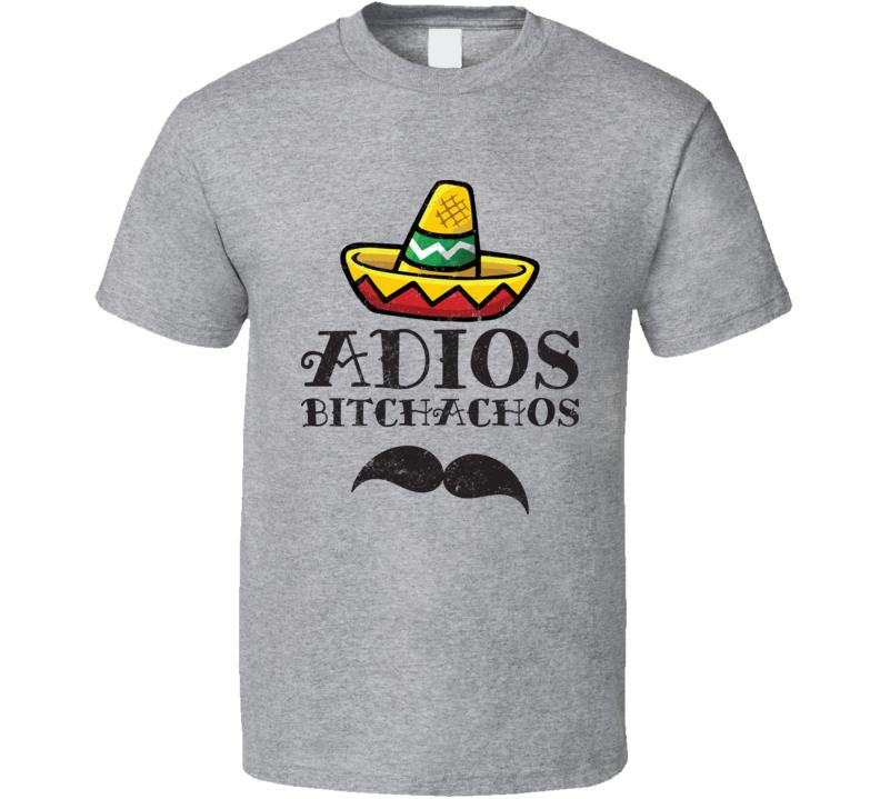 Adios Bitchachos Distressed T Shirt