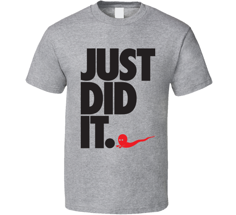 Just Did It Grey T Shirt