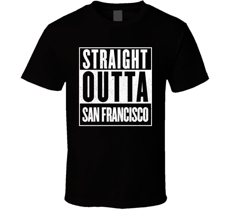 Straight Outta San Francisco Hip Hop Rap Movie T Shirt