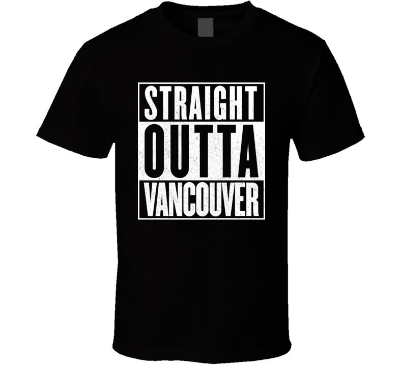 Straight Outta Vancouver Hip Hop Rap Movie T Shirt