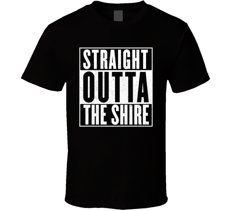 Straight Outta The Shire Funny Lord Of The Rings Hobbit T Shirt