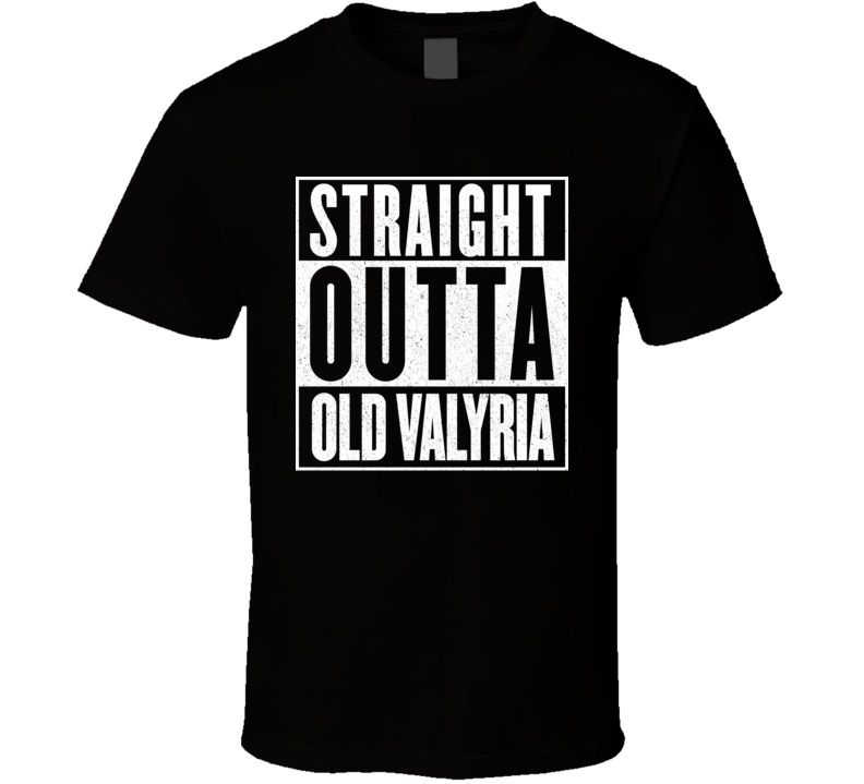 Straight Outta Old Valyria Funny Game Of Thrones GoT Meme T Shirt