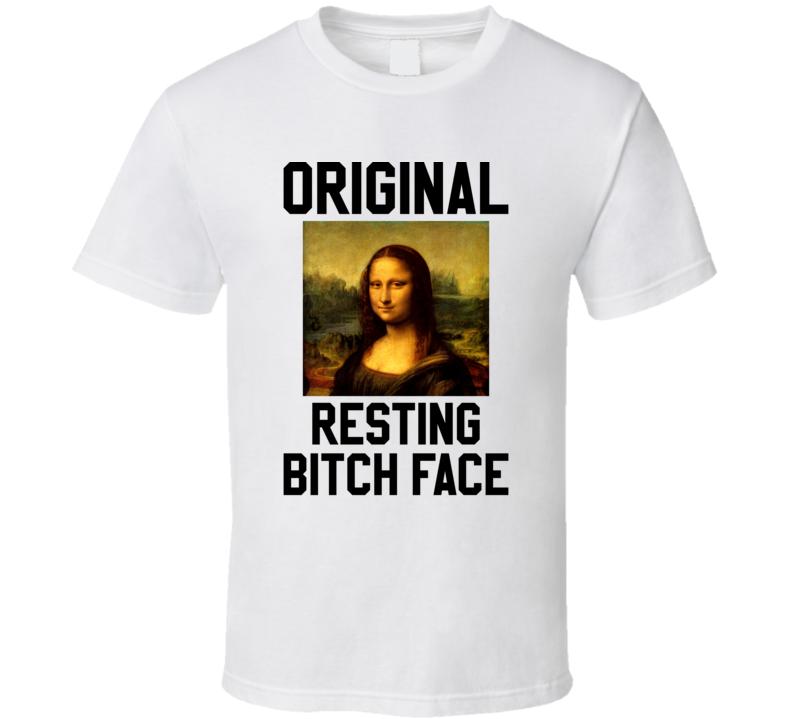 Mona Lisa Original Resting Bitch Face RBF T Shirt
