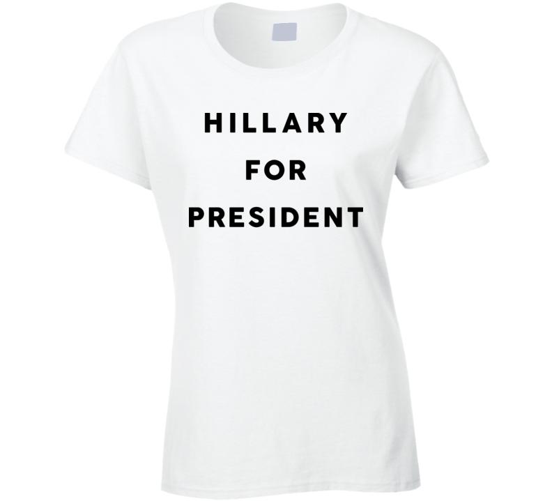 Hillary Clinton For President As Seen On Liv Tyler T Shirt