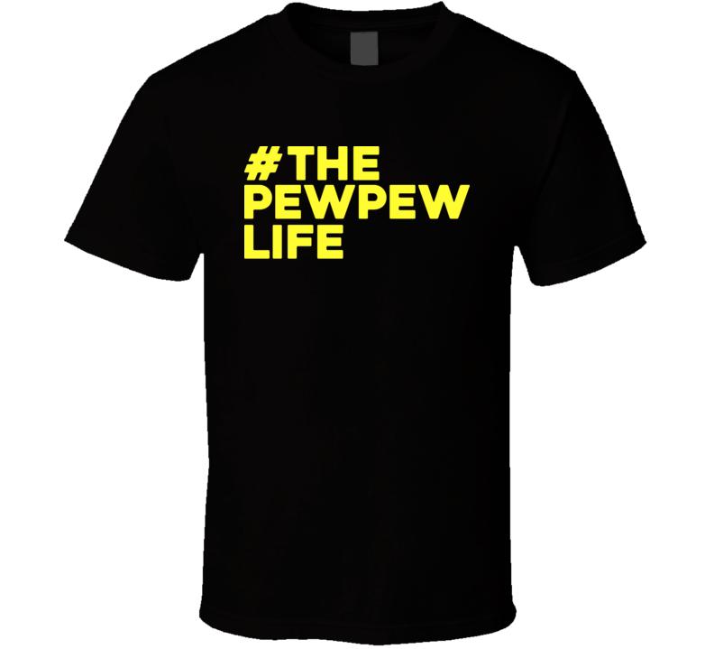 #thepewpewlife Funny Pew Pew Life Star Wars T Shirt