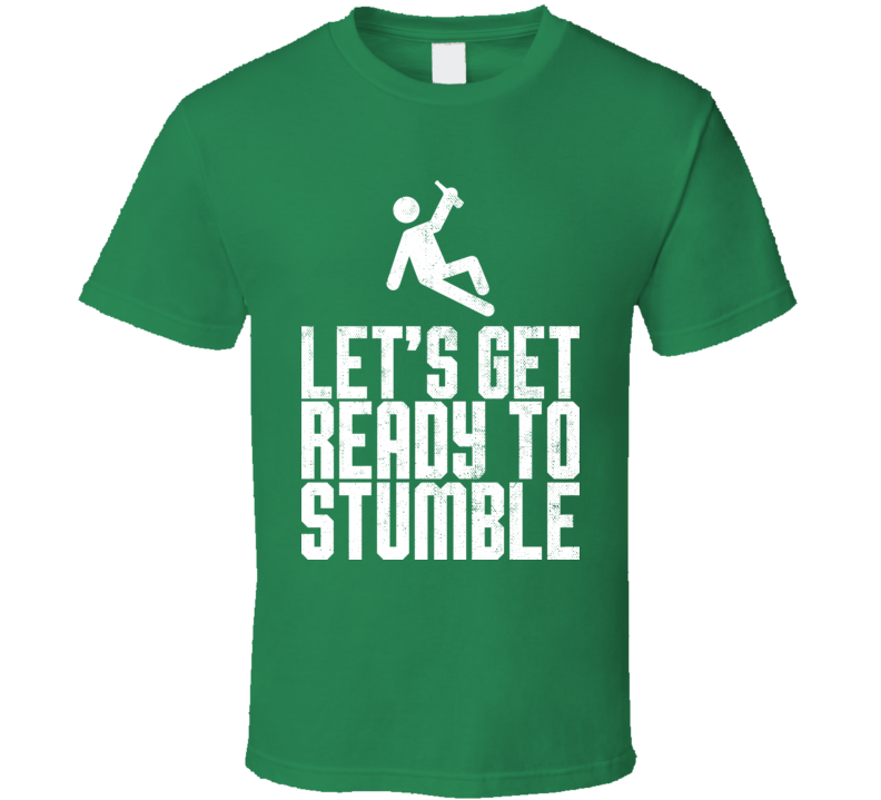 Let's Get Ready To Stumble Funny St. Patrick's Day Worn Look T Shirt