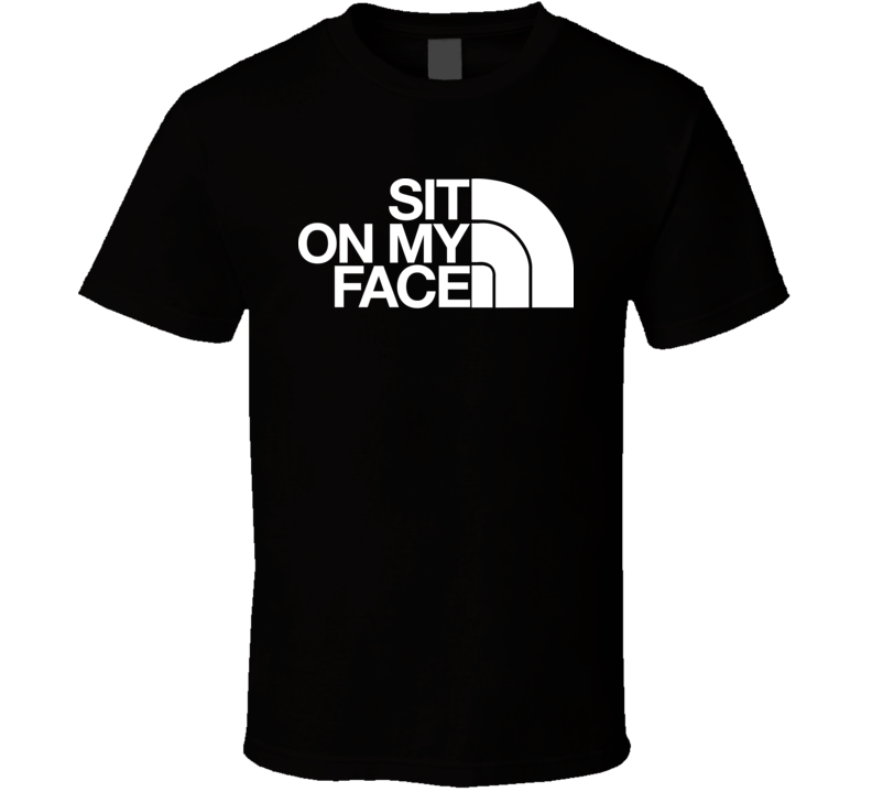 Sit On My Face Black T Shirt