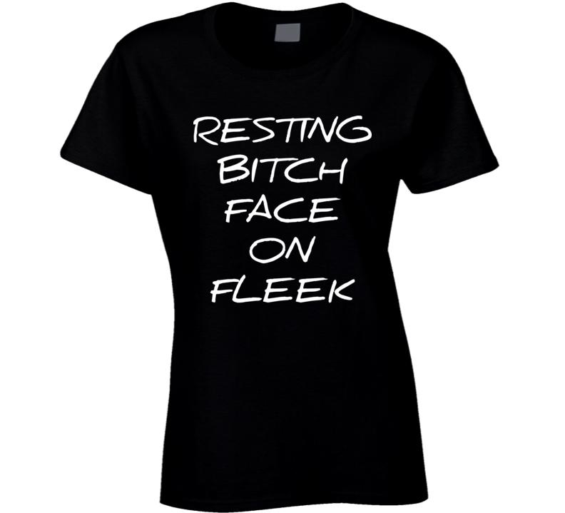 Resting Bitch Face On Fleek Black T Shirt