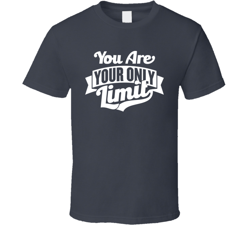 You Are Your Only Limit Fitness Calisthenics Motivational T Shirt