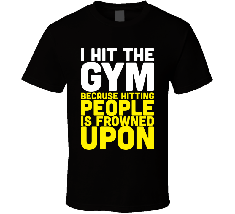 I Hit The Gym Funny Fitness Bodybuilding Black T Shirt