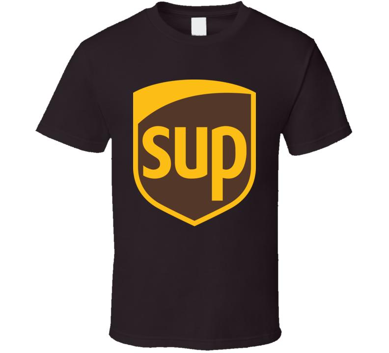 Sup Funny UPS Parody Logo T Shirt