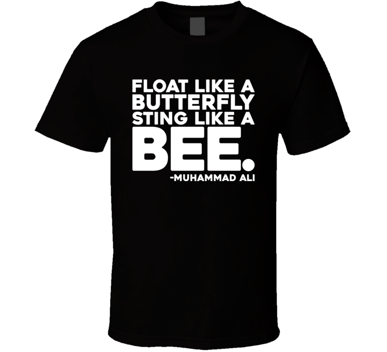 Muhammad Ali Sting Like A Bee Quote T Shirt