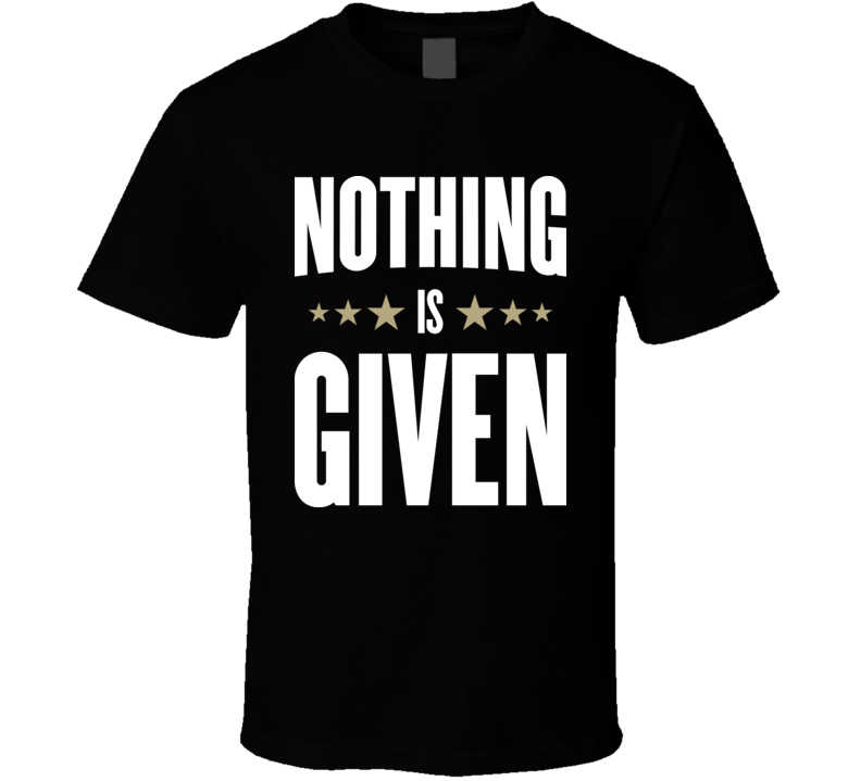 Nothing Is Given NBA Finals Cleveland Cavaliers Cavs Champions T Shirt