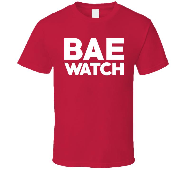 Bae Watch Parody Bay T Shirt